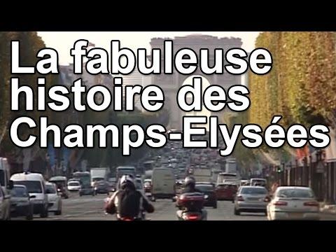 La fabuleuse histoire des Champs-Elysées