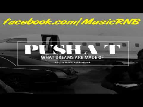 pusha t - what dreams are made of lyrics new