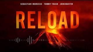 Sebastian Ingrosso & Tommy Trash Ft . John Martin -  Reload (Original Vocal Mix)