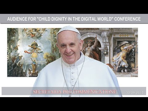 "2017.10.06 - Audience with ""Child Dignity in the Digital World"" Congress participants"