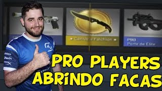 PRO PLAYERS GANHANDO FACAS NAS CAIXA DO CS:GO