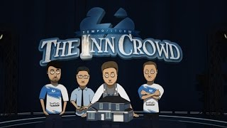 The Inn Crowd - Episode 1: The Fixer Upper Presented By Tempo Storm