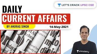 Daily Current Affairs | 14-May-2021 | Crack UPSC CSE/IAS 2021 | Anurag Singh