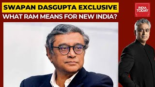 What Does Ram Means For New India?; Swapan Dasgupta Exclusive | News Today With Rajdeep