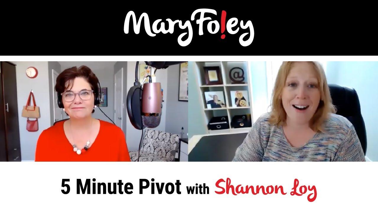 5 Minute Pivot: Shannon Loy