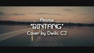 BINTANG - ANIMA | Cover by Dwiki CJ