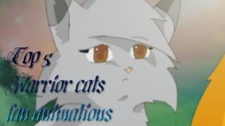 Top 5 Warrior cats Fan Animations