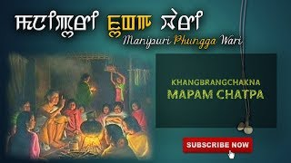 Khangbrangchakna Mapam Chatpa | Manipuri Phungga Wari