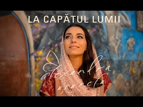 Alexandra Usurelu - La capatul lumii (Official Video)