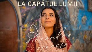 Alexandra Usurelu - La capatul lumii (videoclip oficial)
