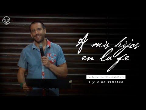 """Serie: A Mis Hijos En La Fe """"Las Características De Un Hijo De Dios"""" Rodrigo Fournier"""