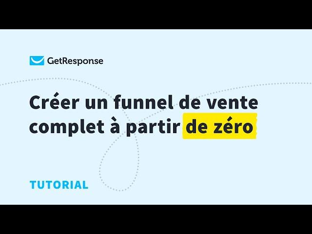 Créer un funnel de vente complet à partir de zéro   GetResponse Autofunnel