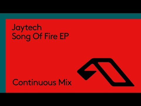 Jaytech - Song Of Fire EP (Continuous Mix)