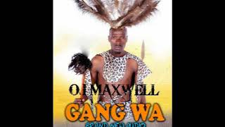 GANG WA OJ MAXWELL Official Audio Talent Avenue UG