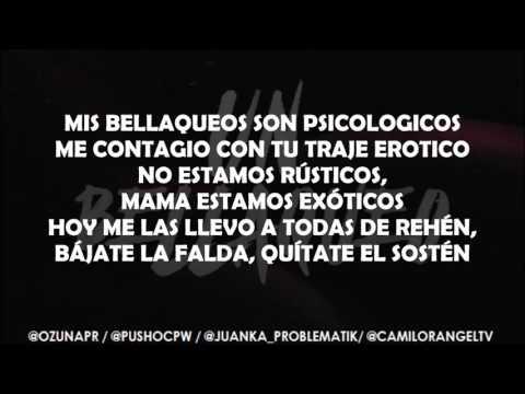 UN BELLAQUEO (LETRA) - OZUNA FT PUSHO, JUANKA EL PROBLEMATIK & ALEXIO LA BESTIA