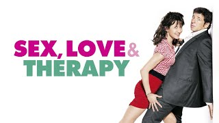 Sex Love and Therapy - Official Trailer