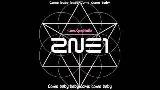 2NE1 - Come back home [English subs + Romanization + Hangul] 720p