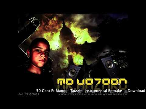 50 Cent Ft Mann - Buzzin Remake (Prod. Mr Hazard)