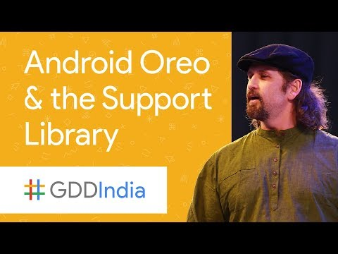 Diving into Oreo and the Support Library (GDD India '17)
