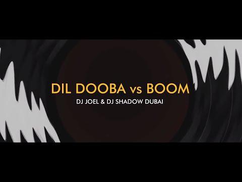 Dil Dooba vs Boom Mashup | DJ Shadow Dubai X DJ Joel | Khakee