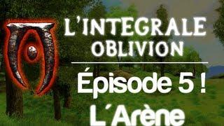 L'intégrale Oblivion - Ep 5 - Playthrough | L'arène des gladiateurs !