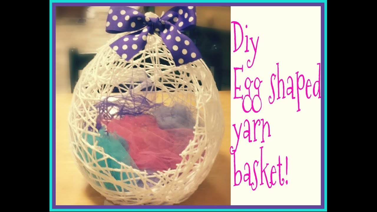 diy egg shaped yarn basket youtube