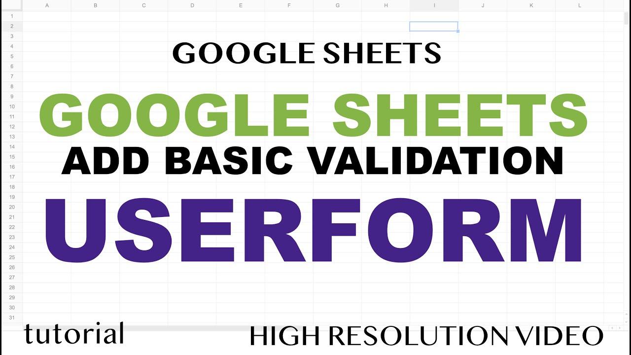 Google Sheets Userform - Add Basic Form Validation