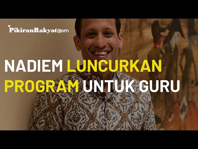 Kemendikbud Meluncurkan Program Guru Belajar dan Berbagi, Nadiem Anwar Makarim Merasa Bangga