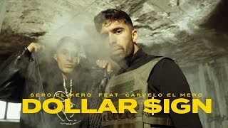 Смотреть клип Sero El Mero Ft. Carvelo El Mero - Dollar $Ign