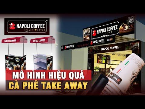 KINH DOANH TAKE AWAY - ĐỒ UỐNG MANG ĐI, MÔ HÌNH HIỆU QUẢ - AI CŨNG LÀM ĐƯỢC | Napoli Coffee