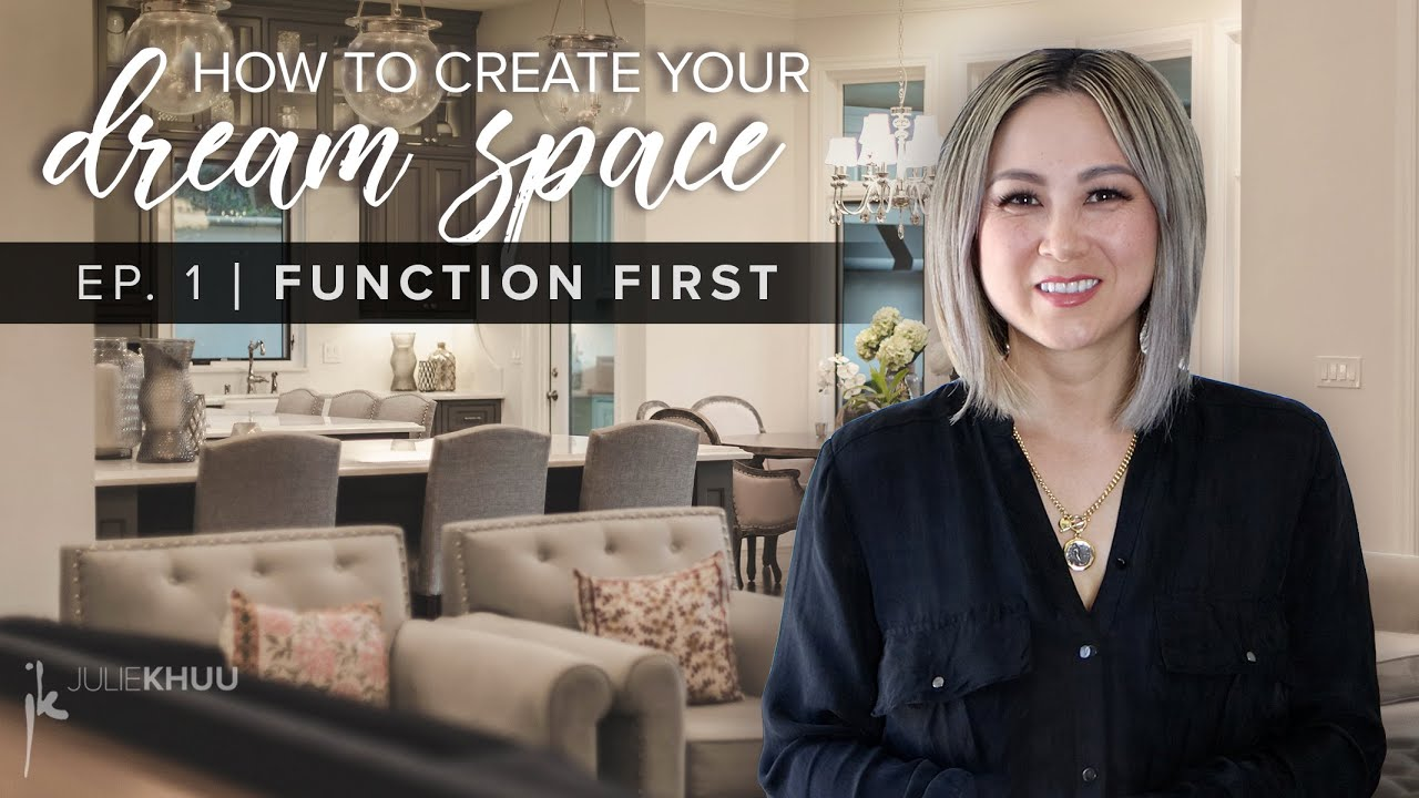 DETERMINE FUNCTION  | How to Create Your Dream Space STEP-by-STEP Design Guide | EP. 1 | Julie Khuu