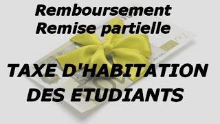 Taxe d'habitation des étudiants : Remise partielle - Remboursement + courrier rédigé