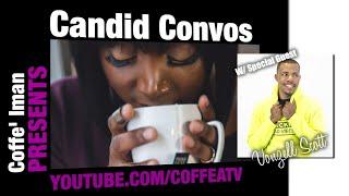 Candid Convos W/ Special Guest Vonzell Scott