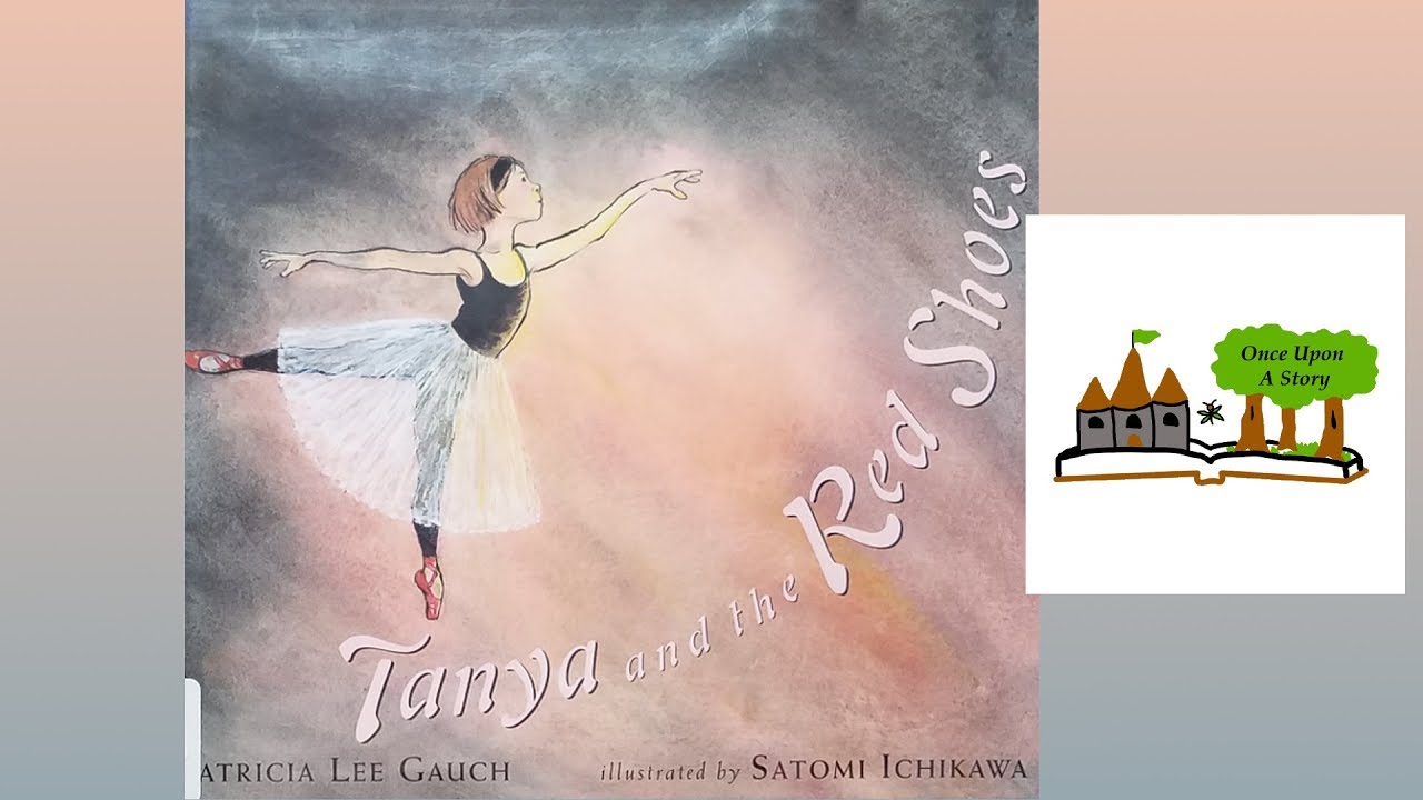 Tanya and The Red Shoes by Patricia Lee Gauch: Children's Books Read Aloud on Once Upon a Story