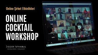 Kurumsal Online Şirket Etkinlikleri - Kokteyl Workshop - Jigger İstanbul