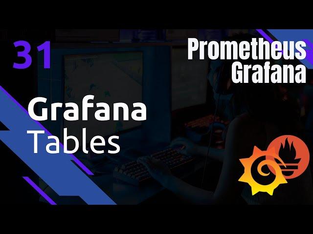GRAFANA - 31. VISUALISATION : LES TABLES