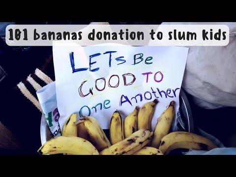 101 bananas donation to slum kids