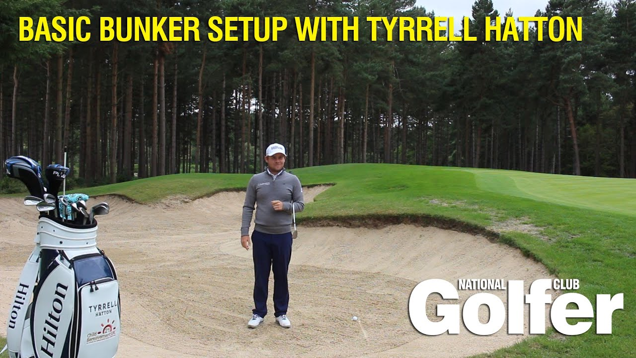 Basic bunker set-up with Tyrrell Hatton