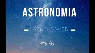 Laeko Tony Igy - Astronomia (Laeko Cover)
