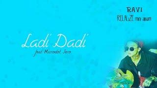 Ravi Ft. Microdot & Jero - Ladi Dadi