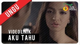 Video UNGU - Aku Tahu | Video Lirik download MP3, 3GP, MP4, WEBM, AVI, FLV Oktober 2018