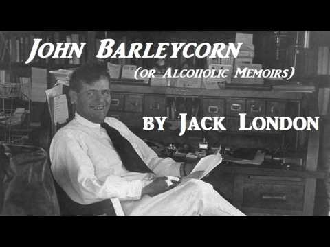 John Barleycorn or Alcoholic Memoirs by Jack London - FULL A