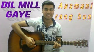 Aasmani Rang Hun || Dil Mill Gaye || Cover And Tutorial By Tushar || Guitar Lesson