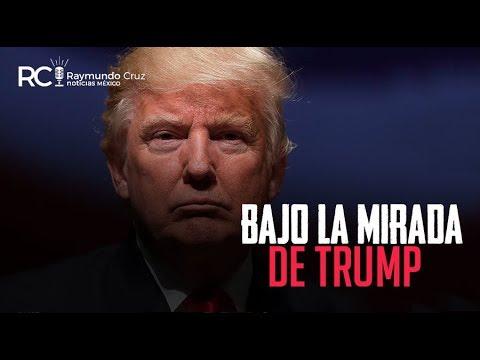 ¡BAJO LA MIRADA DE TRUMP!