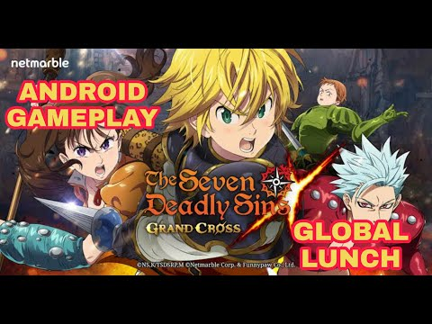 Seven Deadly Sins: Grand Cross - Android Gameplay (PART 1)