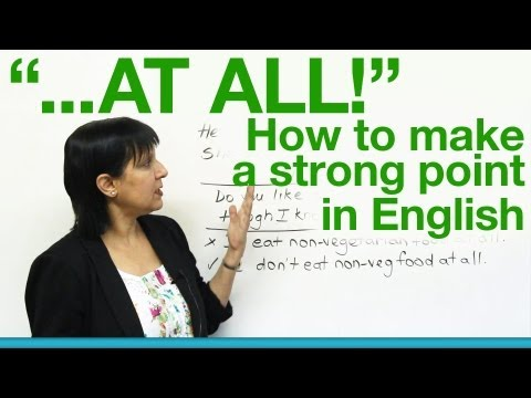 """AT ALL!"" - How to make a strong point in English!"