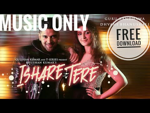 ishare-tere-song-|-guru-randhawa-|-music-only-mp3-ringtone-|-free-download