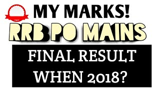MY MARKS IN IBPS RRB PO MAINS 2018 | IBPS RRB PO FINAL MERIT LIST DATE / FINAL ALLOTMENT DATE 2018?