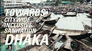Towards Citywide Inclusive Sanitation - Dhaka