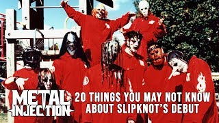 20 Things About SLIPKNOT's Debut You May Not Know | Metal Injection
